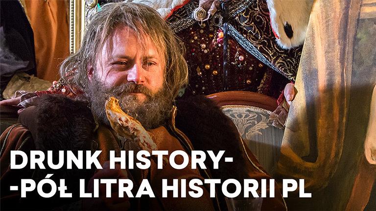 Drunk history – pół litra historii PL